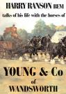 Harry Ranson BME - Talks of his Life with the horses of Youngs & Co of Wandsworth