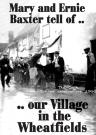 Mary & Ernie Baxter - Our Village in the Wheatfields