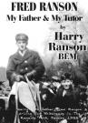 Fred Ranson - My Father & My Tutor by Harry Ranson BEM