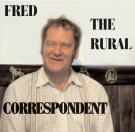 Fred – The Rural Correspondent
