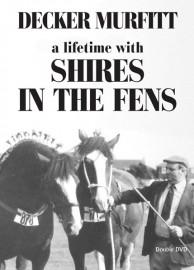 Decker Murfitt - A Lifetime With Shires In The Fens
