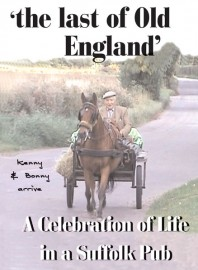 The Last Of Old England - A Celebration Of Life In A Suffolk Pub
