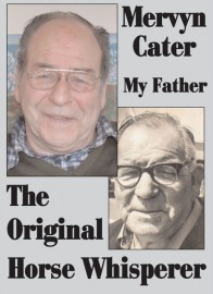 Mervyn Cater - My Father - The Original Horse Whisperer