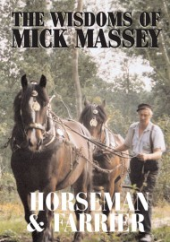Mick Massey - The Wisdoms of - Horseman & Farrier