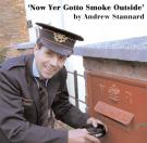 Now Yer Gotto Smoke Outside by Andrew Stannard
