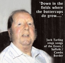 Jack Tarling - Sings Songs from the Essex, Suffolk, Cambridgeshire Border