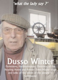 Dusso Winter - Talks About the Idiom of the People of Southwold