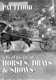 Pat Flood - Tells of His Life Of Horses, Drays & Shows