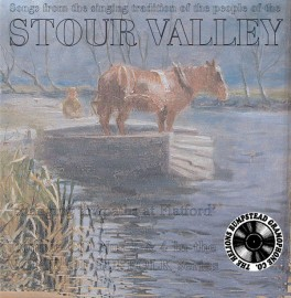 Traditional Singing of the People of Stour Valley - Double CD